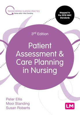 Patient Assessment and Care Planning in Nursing Susan B. Roberts, Mooi Standing, Peter Ellis 9781526492081