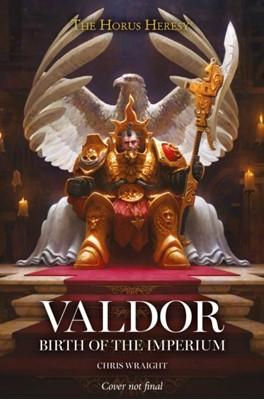 Valdor: Birth of the Imperium Chris Wraight 9781789990751