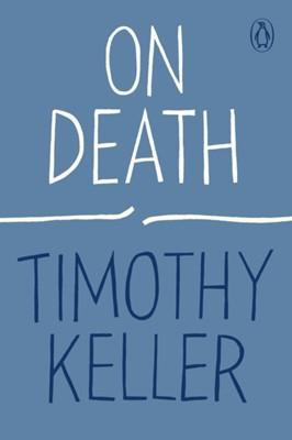 On Death Timothy Keller 9780143135371