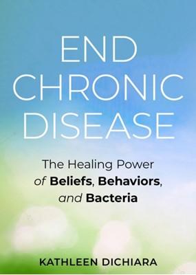 End Chronic Disease Kathleen DiChiara 9781401957117