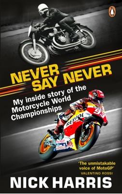 Never Say Never Nick Harris 9780753553879