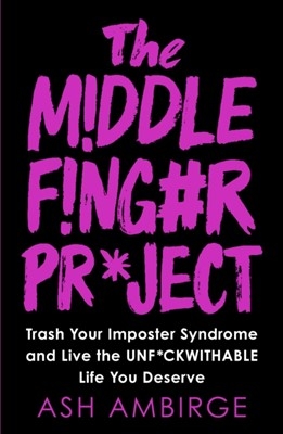 The Middle Finger Project Ash Ambirge 9780753553480