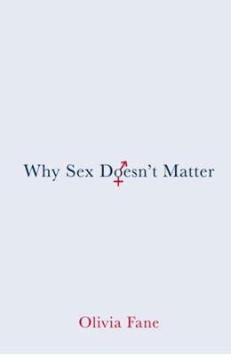 Why Sex Doesn't Matter Olivia Fane 9781912914081