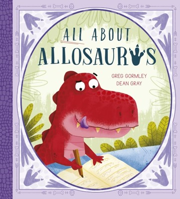 All About Allosaurus Greg Gormley 9780711250666