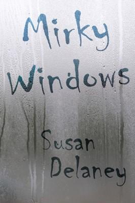 Mirky Windows Susan Delaney 9781788302326