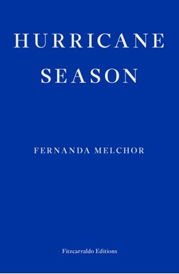 Hurricane Season Fernanda Melchor 9781913097097