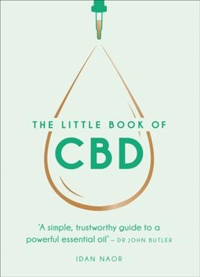 The Little Book of CBD Idan Naor, Anon 9781529107203