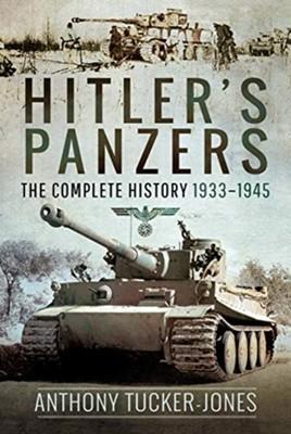 Hitler's Panzers Anthony Tucker-Jones 9781526741585