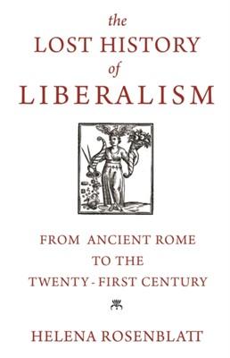 The Lost History of Liberalism Helena Rosenblatt 9780691203966