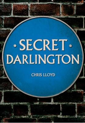 Secret Darlington Chris Lloyd 9781445694733