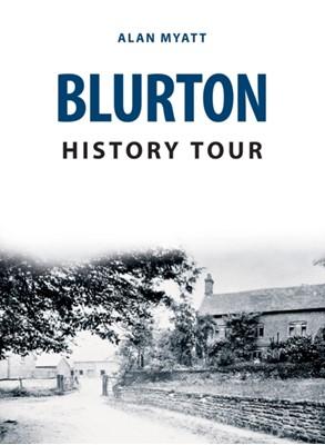 Blurton History Tour Alan Myatt 9781398101333