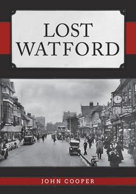 Lost Watford John Cooper 9781445692791