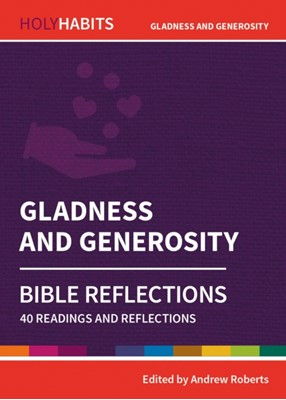 Holy Habits Bible Reflections: Gladness and Generosity  9780857468376