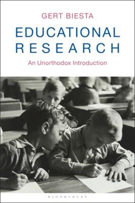 Educational Research Professor Gert Biesta, Professor Gert (Maynooth University Biesta 9781350097971