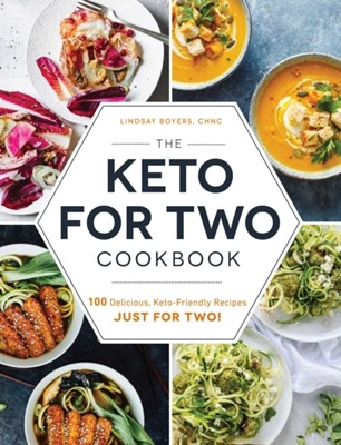 The Keto for Two Cookbook Lindsay Boyers 9781507212448