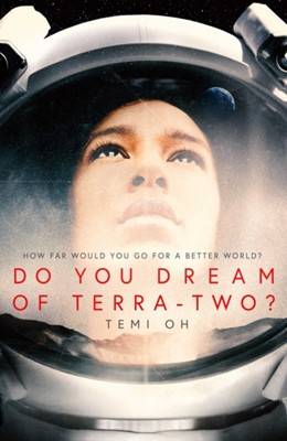 Do You Dream of Terra-Two? Temi Oh 9781471171277