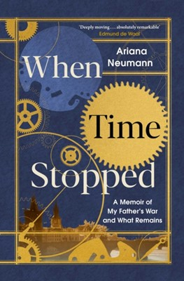 When Time Stopped Ariana Neumann 9781471179402