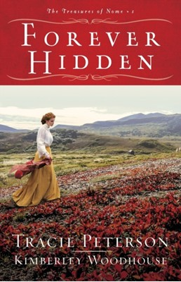 Forever Hidden Kimberley Woodhouse, Tracie Peterson 9780764232480