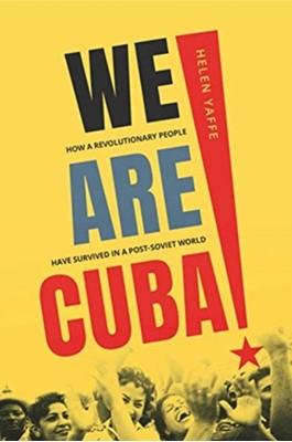 We Are Cuba! Helen Yaffe 9780300230031