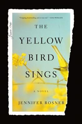 The Yellow Bird Sings JENNIFER ROSNER 9781250759870