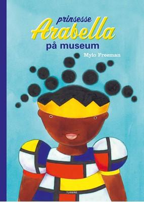 Prinsesse Arabella på museum Mylo Freeman 9788740659269