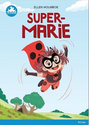Super-Marie, Blå Læseklub Ellen Holmboe, Selvskrevet V/Ellen Holmboe 9788723546586