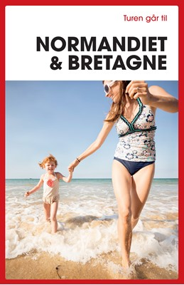 Turen går til Normandiet & Bretagne Ove Rasmussen 9788740063554