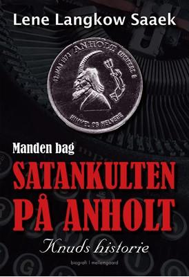 Manden bag Satankulten på Anholt Lene Langkow Saaek 9788772188010