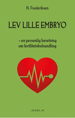 Lev lille embryo A. Frederiksen, N. Frederiksen 9788793959064