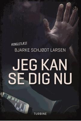 Jeg kan se dig nu Bjarke Schjødt Larsen 9788740658705
