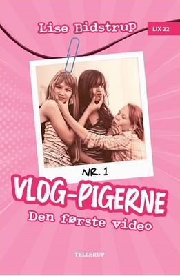 Vlog-pigerne #1: Den første video Lise Bidstrup 9788758833750