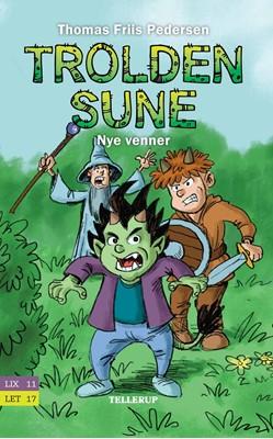 Trolden Sune #1: Nye venner Thomas Friis Pedersen 9788758836881