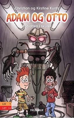 Adam og Otto #3: Robotten i skuret Christian Kuntz, Kirstine Kuntz 9788758838793