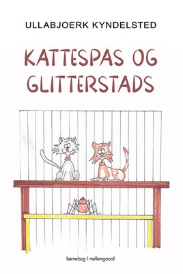 Kattespas og glitterstads Ullabjoerk Kyndelsted 9788772187006