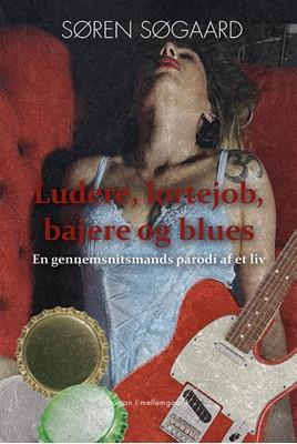 Ludere, lortejob, bajere og blues  9788772187341