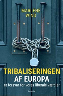 Tribaliseringen af Europa Marlene Wind 9788702287424