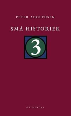 Små historier 3 Peter Adolphsen 9788702300437