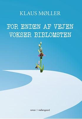 For enden af vejen vokser biblomsten Klaus Møller 9788772188201