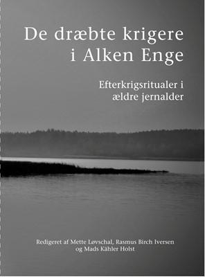 De dræbte krigere i Alken Enge  9788793423374