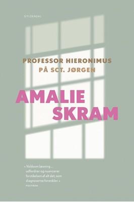Professor Hieronimus og På Sct. Jørgen Amalie Skram 9788702301151