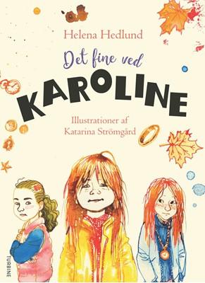Det fine ved Karoline Helena Hedlund 9788740657463