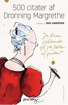 500 citater af Dronning Margrethe Jens Andersen 9788711982723