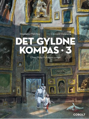 Det Gyldne Kompas 3 Stéphane Melchior efter Philip Pullmans roman 9788770858038