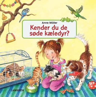 Kender du de søde kæledyr? Anne Möller 9788772240237