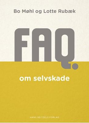 FAQ om selvskade Bo Møhl, Lotte Rubæk 9788741272122