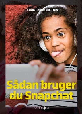 Sådan bruger du Snapchat Frida Bejder Klausen 9788770186681