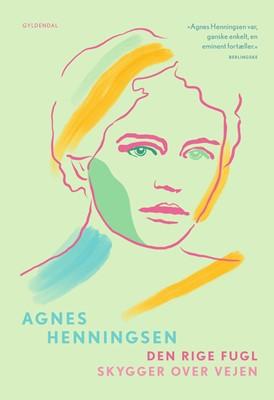 Den rige fugl / Skygger over vejen Agnes Henningsen 9788702278224