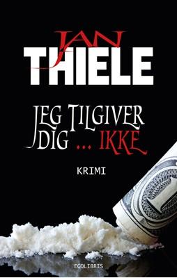 Jeg tilgiver … ikke Jan Thiele 9788793959057