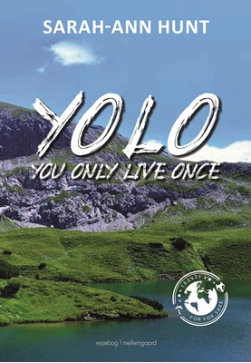 YOLO - #You Only Live Once  Sarah-Ann  Hunt 9788772189284