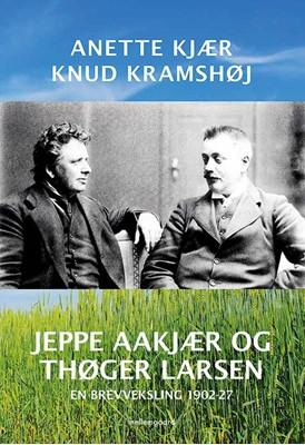 Jeppe Aakjær og Thøger Larsen Anette Kjær, Knud Kramshøj 9788772187266